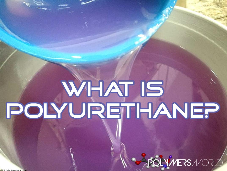 WHAT-IS-POLYURETHANE-1